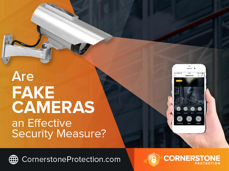 fake cameras an effective security measure cornerstone protection