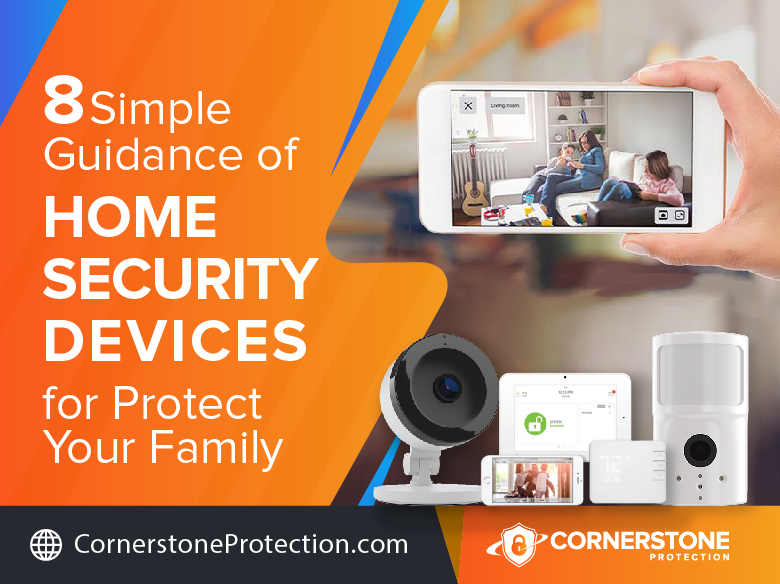 simple guidance home security devices for protect your family cornerstone protection
