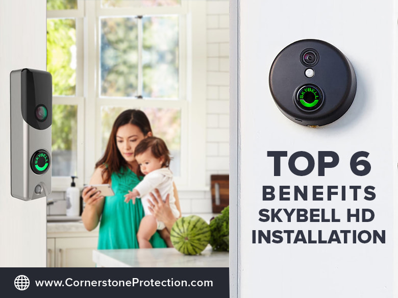 top 6 benefits Skybell installation cornerstone protection