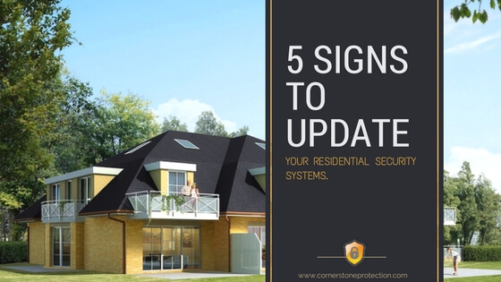 5 signs to update your residential security systems cornerstone protection