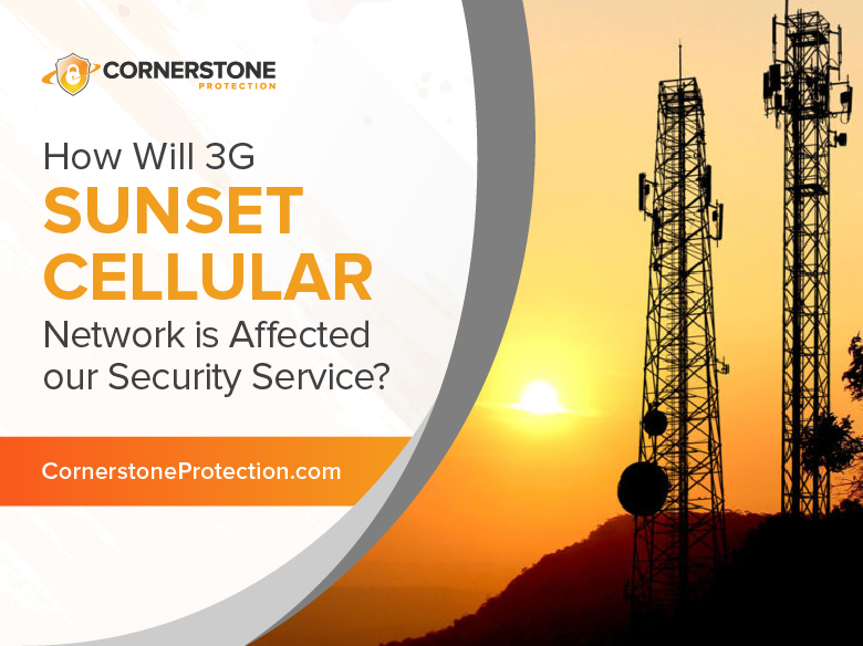 how 3g sunset is going to affect your security service cornerstone protection